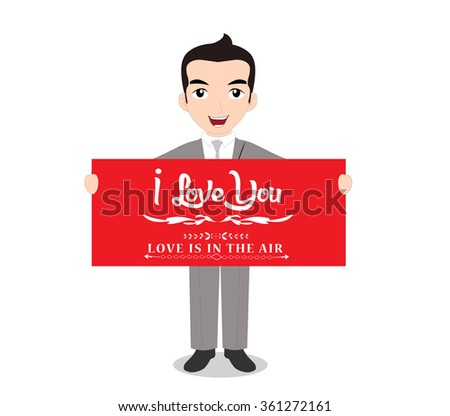 The man holding happy valentines day note. i love you - stock vector