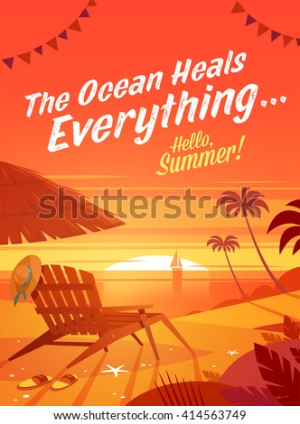 The Ocean Heals Everything. Summertime quote. Summer Holidays poster, background with deckchair, sun umbrella, sandy beach, palms, ocean and sunset. Vector illustration. - stock vector