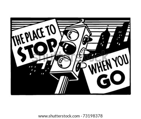 The Place To Stop When You Go 2 - Retro Ad Art Banner - stock vector