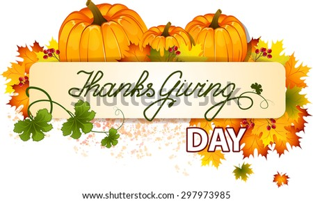 The vector illustration of pumpkins, maple leafs, red berry. It is autumn. It is Thanksgiving day. - stock vector