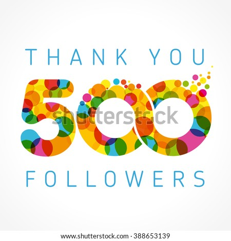 The vector thanks card for network friends with colorful bubbles. Thank you 500 followers colored numbers. 500 follow gratitude number - stock vector