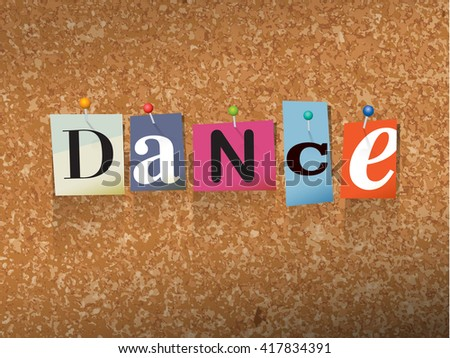 "The word ""DANCE"" written in cut ransom note style paper letters and pinned to a cork bulletin board. Vector EPS 10 illustration available. - stock vector"
