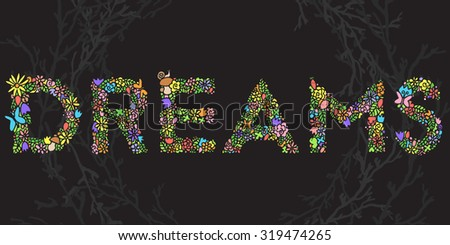 The word 'Dreams'. Vector summer letter of flowers, plants, berries and butterflies. Mosaic bright letters. Design poster, paper, cards, textile, packing, invitations - stock vector