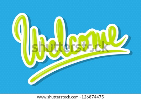 The word 'Welcome' hand lettering, on polka dot background. - stock vector