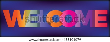 The word welcome. Vector banner with the text colored - stock vector
