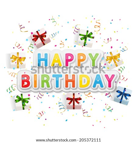 The words Happy Birthday with gift boxes, confetti and tinsel on white background, illustration.  - stock vector