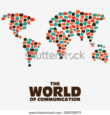 The World of communication. World map made from colorful speech bubbles Translating, language interpreter and communication vector concept illustration. Flat design - stock vector