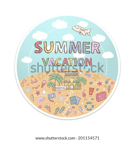 "Themed design with elements:airplane,hotel, passport,suitcase,camera,flip flops,beach,sunglasses,swimsuit,palm,cocktail in the form of a circle or the ground over white with text""Summer vacation"" - stock vector"
