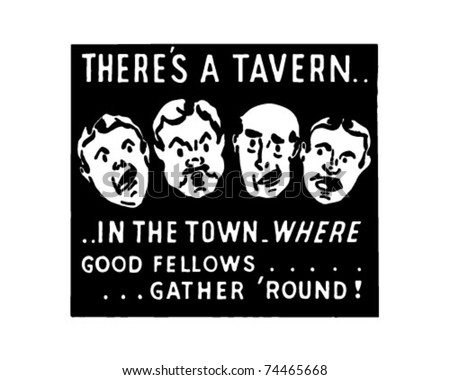There's A Tavern - In The Town - Retro Ad Art Banner - stock vector