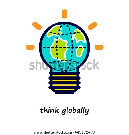 Think globally concept. Globe and light bulb. - stock vector