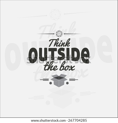 Think outside the box. Motivational poster. Minimalist background  (EPS10 Vector) - stock vector