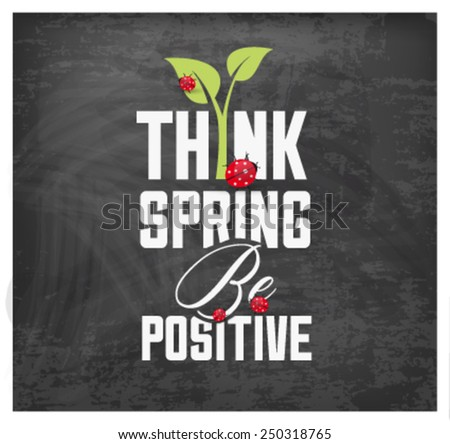 Think Spring Typography Background on Chalkboard - stock vector