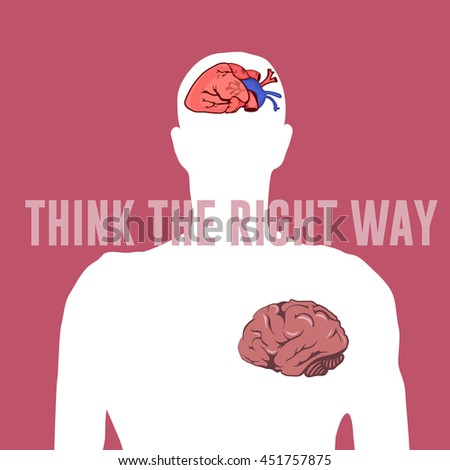 Think the right way lettering vector concept creative flat illustration, man with heart in head, brain in chest, for poster and cover. - stock vector