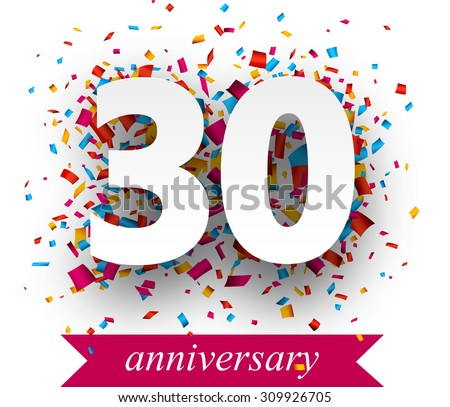 Thirty paper sign over confetti. Vector holiday anniversary illustration.  - stock vector