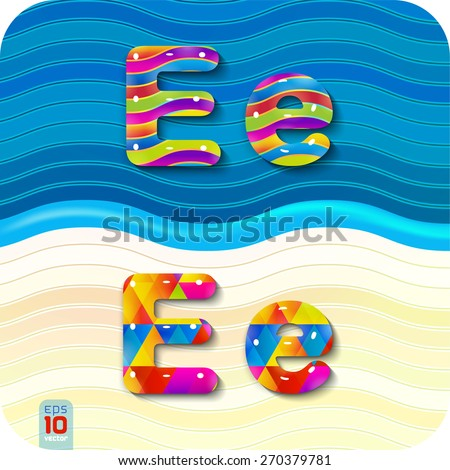"""This glossy, multicolored letters. A set of alphabetic, uppercase """"E"""" and lowercase """"e"""". With polygonal and wave structure. The rest of numbers and letters of the alphabet in my portfolio.  - stock vector"""