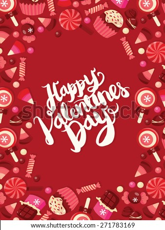 This image is a vector illustration sweet chocolates and candies theme frame background with happy valentine's day hand lettering phrase.  - stock vector