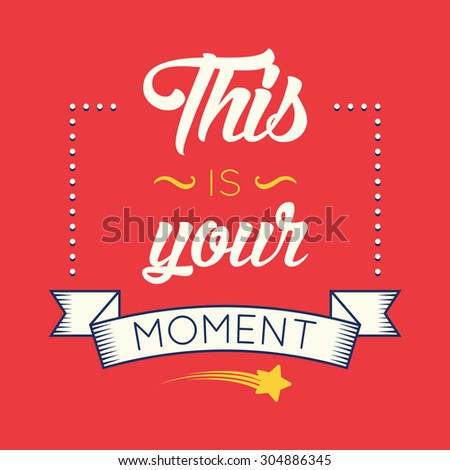 This is your moment, retro poster - stock vector