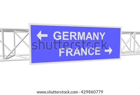 three-dimensional illustration of a road sign with directions: GERMANY; FRANCE
