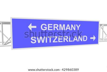 three-dimensional illustration of a road sign with directions: GERMANY; SWITZERLAND