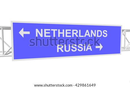 three-dimensional illustration of a road sign with directions: RUSSIA; NETHERLANDS