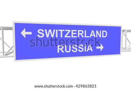 three-dimensional illustration of a road sign with directions: RUSSIA; SWITZERLAND