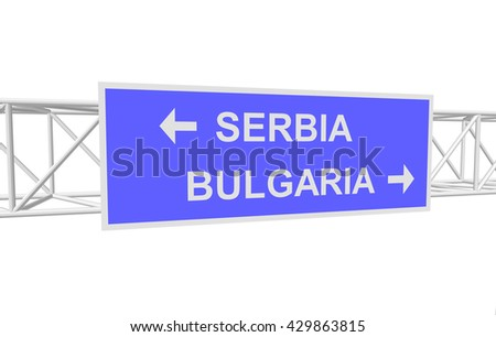 three-dimensional illustration of a road sign with directions: SERBIA; BULGARIA