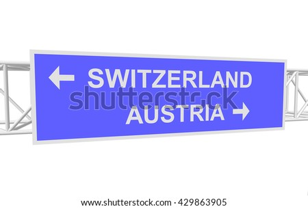 three-dimensional illustration of a road sign with directions: SWITZERLAND; AUSTRIA