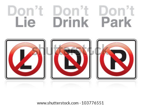 three traffic sign don't lie, drink, park - stock vector