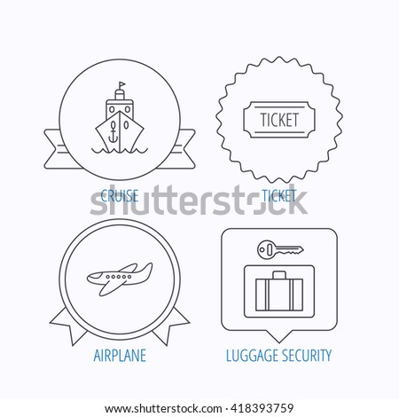 Ticket, cruise ship and airplane icons. Luggage security linear sign. Award medal, star label and speech bubble designs. Vector - stock vector