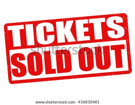 Tickets sold out grunge rubber stamp on white background, vector illustration - stock vector