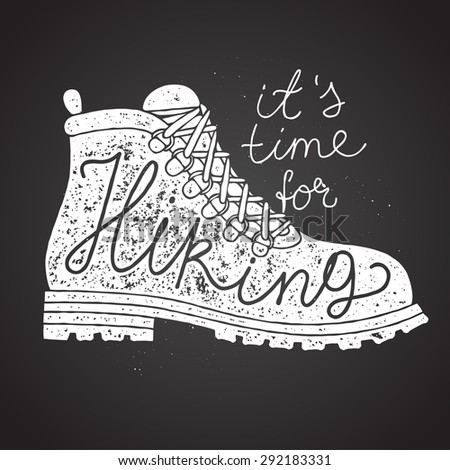 time for hiking lettering. hiking boot chalk on board. vector illustration - stock vector