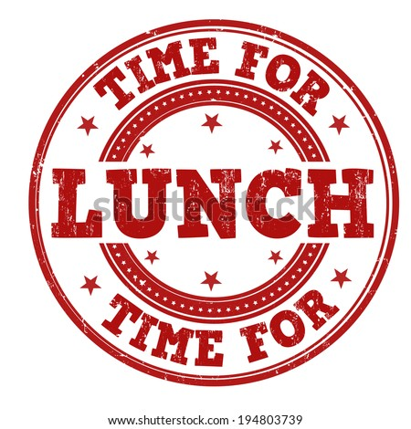 Time for lunch grunge rubber stamp on white, vector illustration - stock vector