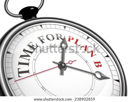 time for plan B concept clock isolated on white background - stock vector
