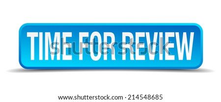 Time for review blue 3d realistic square isolated button - stock vector