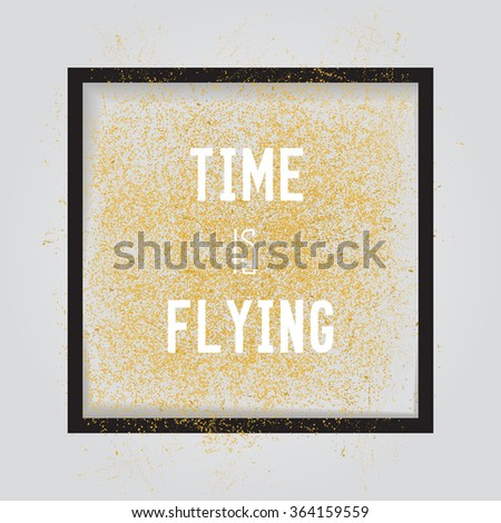 Time is Flying. Motivation square poster. Text lettering of an inspirational saying. Quote typographical poster, flyer, background template, vector design eps10 - stock vector