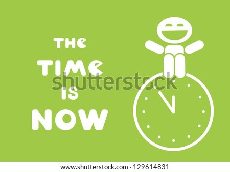 time is now quote on green background, inspirational poster - stock vector