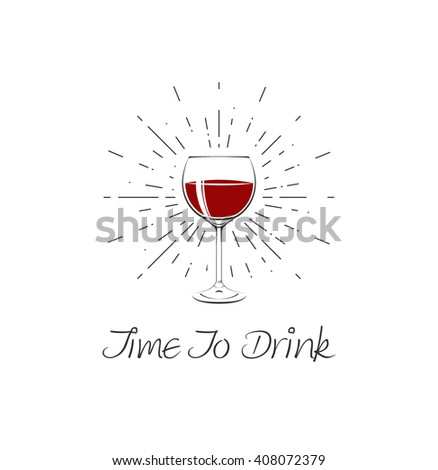 Time To Drink - Red Wine Glass . Vector Illustration - stock vector