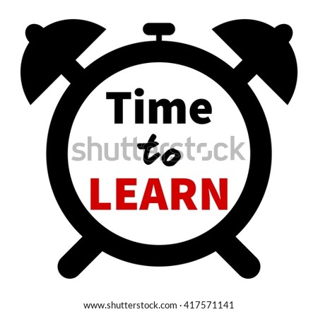 Time to LEARN clock. Education theme. Clock silhouette with lettering. Isolated. White background. Motivation theme. Start to learn concept.  - stock vector