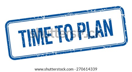 time to plan blue square grungy vintage isolated stamp - stock vector