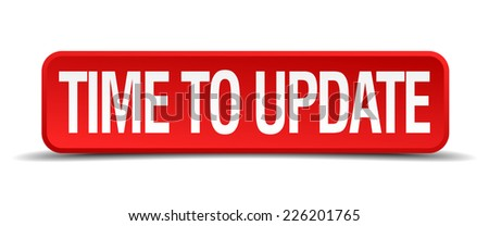 Time to update red 3d square button isolated on white - stock vector