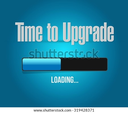 time to upgrade loading bar sign concept illustration design graphic - stock vector