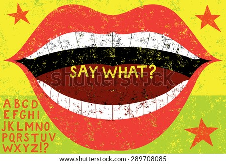 Tip of the tongue It's on the tip of your tongue so say what you're thinking or trying to remember. Create any message you want there with the block letters included.  - stock vector