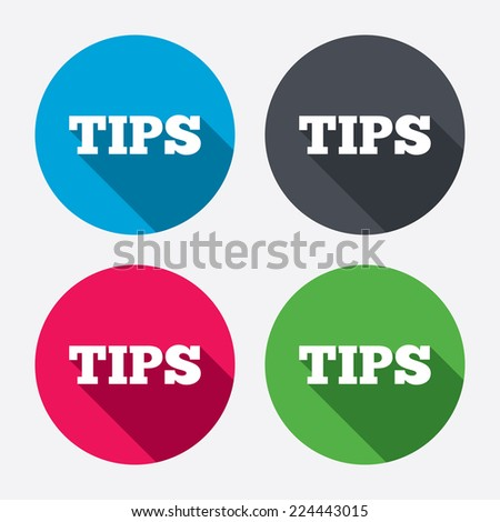 Tips sign icon. Service money symbol. Circle buttons with long shadow. 4 icons set. Vector