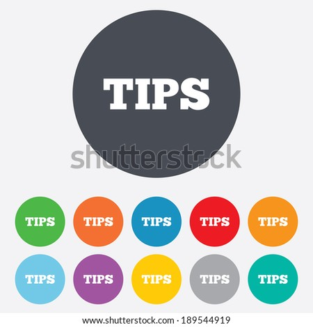 Tips sign icon. Service money symbol. Round colourful 11 buttons. Vector