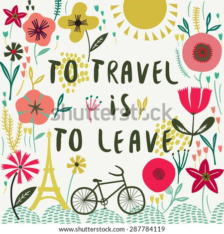 To Travel is to Leave. Print Design - stock vector