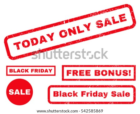 Today Only Sale rubber seal stamp watermark with additional design elements for Black Friday sales. Vector red stickers. Text inside rectangular shape with grunge design and dust texture.