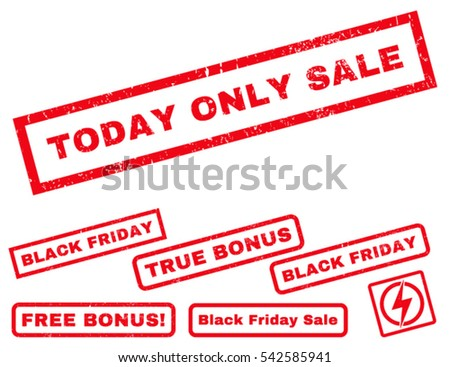 Today Only Sale rubber seal stamp watermark with bonus banners for Black Friday offers. Vector red emblems. Caption inside rectangular shape with grunge design and dirty texture.