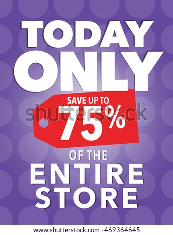 Today only save up to 75 percent of the entire store