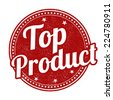 Top product grunge rubber stamp on white background, vector illustration - stock vector