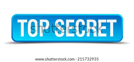Top secret blue 3d realistic square isolated button - stock vector